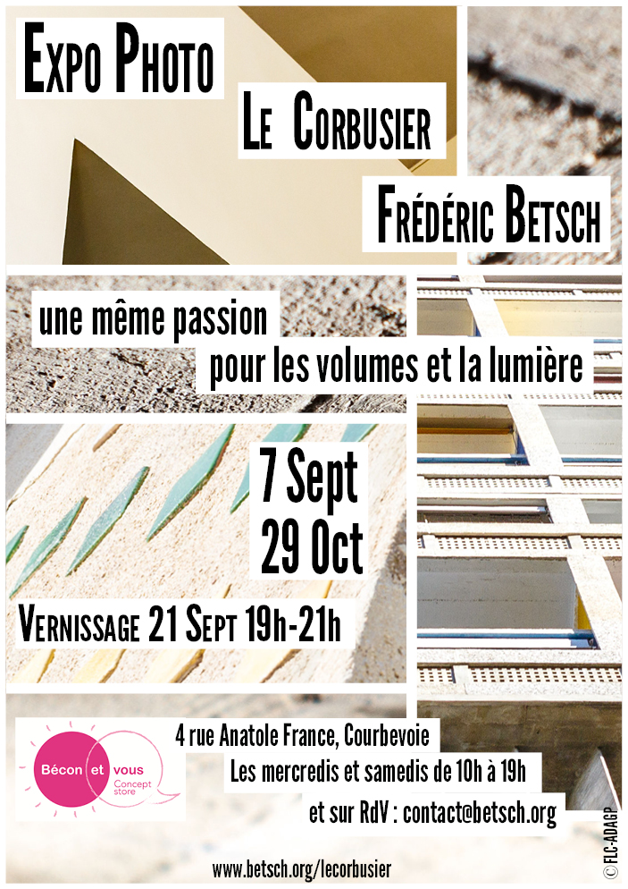 Expo Photo Betsch Le Corbusier Volumes et Lumières 7 septembre 29 octobre 2016