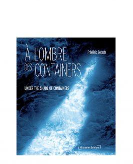 """""""À l'ombre des containers"""" – Le Livre"""